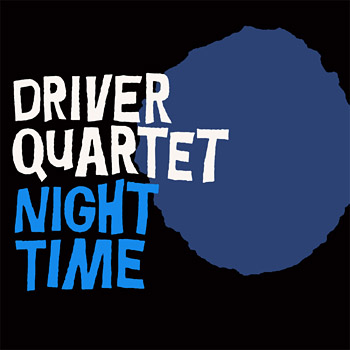 Driver Quartet - Night Time