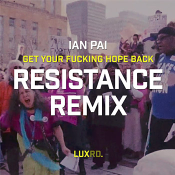 Lux Rd. - Get Your Fucking Hope Back Ian Pai Remix