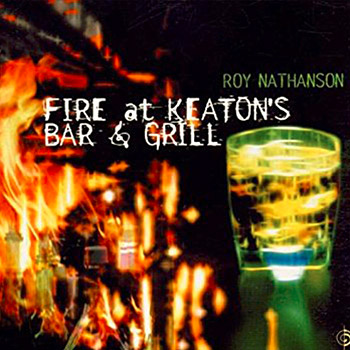 Roy Nathanson - Fire at Keaton's Bar & Grill